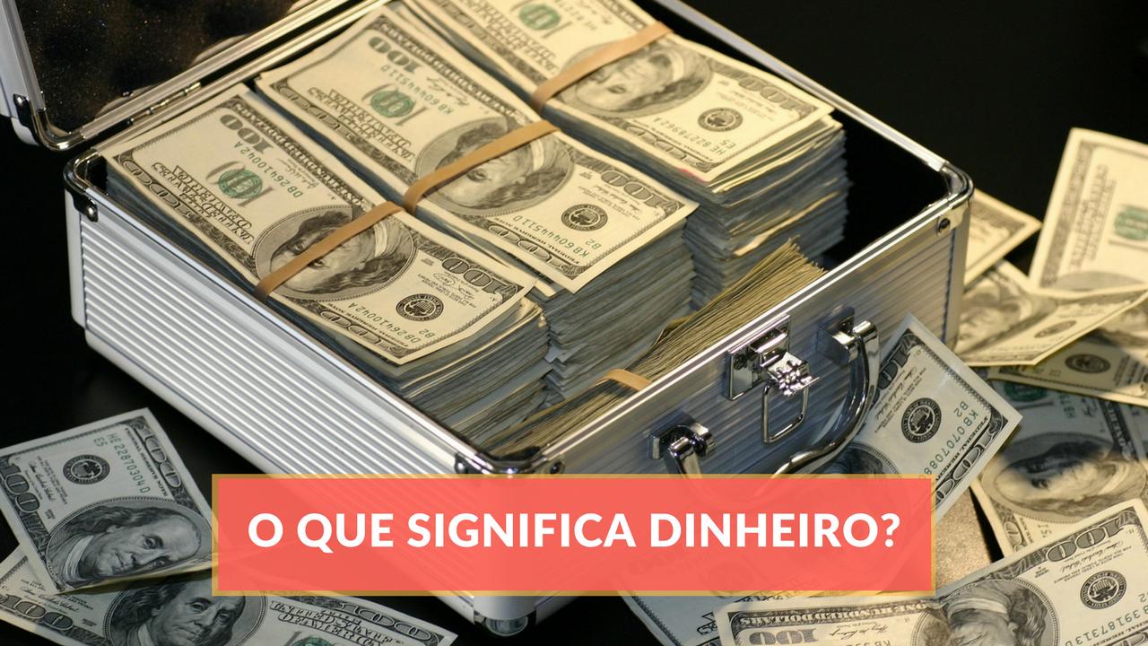 Dinheiro - O que significa dinheiro para você? Energia ou matéria? Ganhar ou guardar?