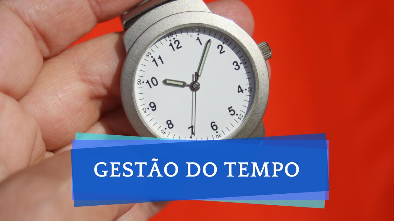 Gestão do tempo - Como ser mais produtivo - Produtividade A - Administração do Tempo