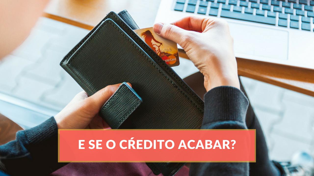 Dividas - E se o seu crédito acabar - O que fazer quando o crédito acaba