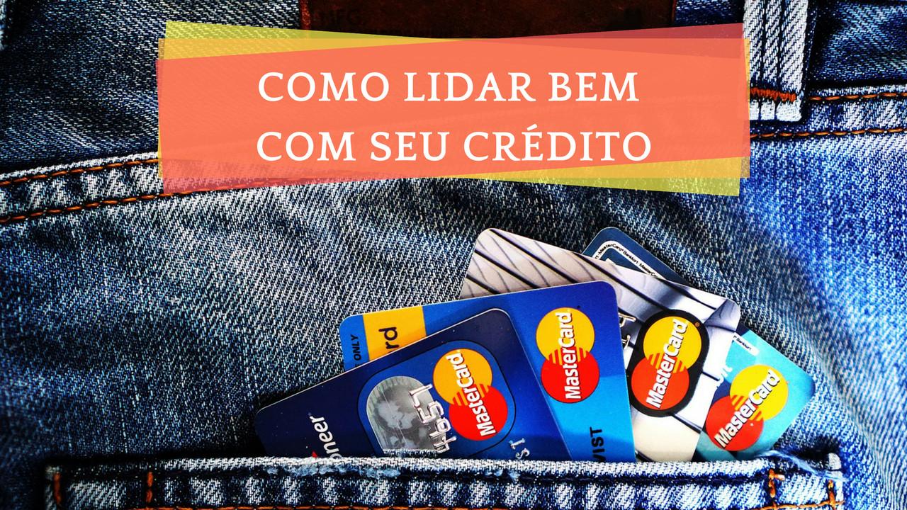 Você sabe lidar bem com o crédito que você tem Prosperidade financeira