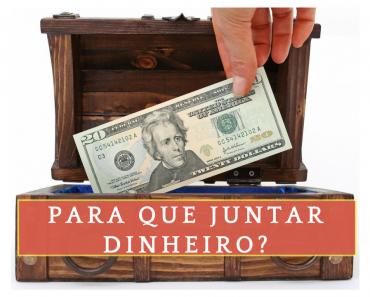 Como juntar dinheiro - Objetivos e metas - Coaching financeiro - Educação financeira - Finanças