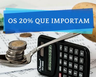 Despesas - Economizar - Planilha de gastos - Pareto 80 20 - Educação financeira - Finanças pessoais