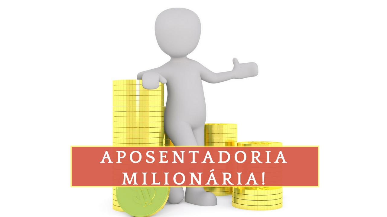 Planejamento financeiro - Aposentadoria Milionária - INSS - Educação financeira - Finanças pessoais