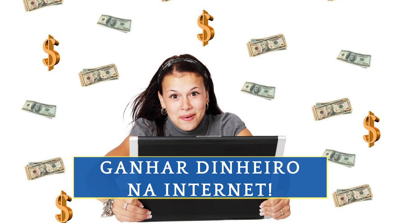 GANHAR DINHEIRO ONLINE Como ganhar dinheiro na internet para acabar com dividas Finanças pessoais