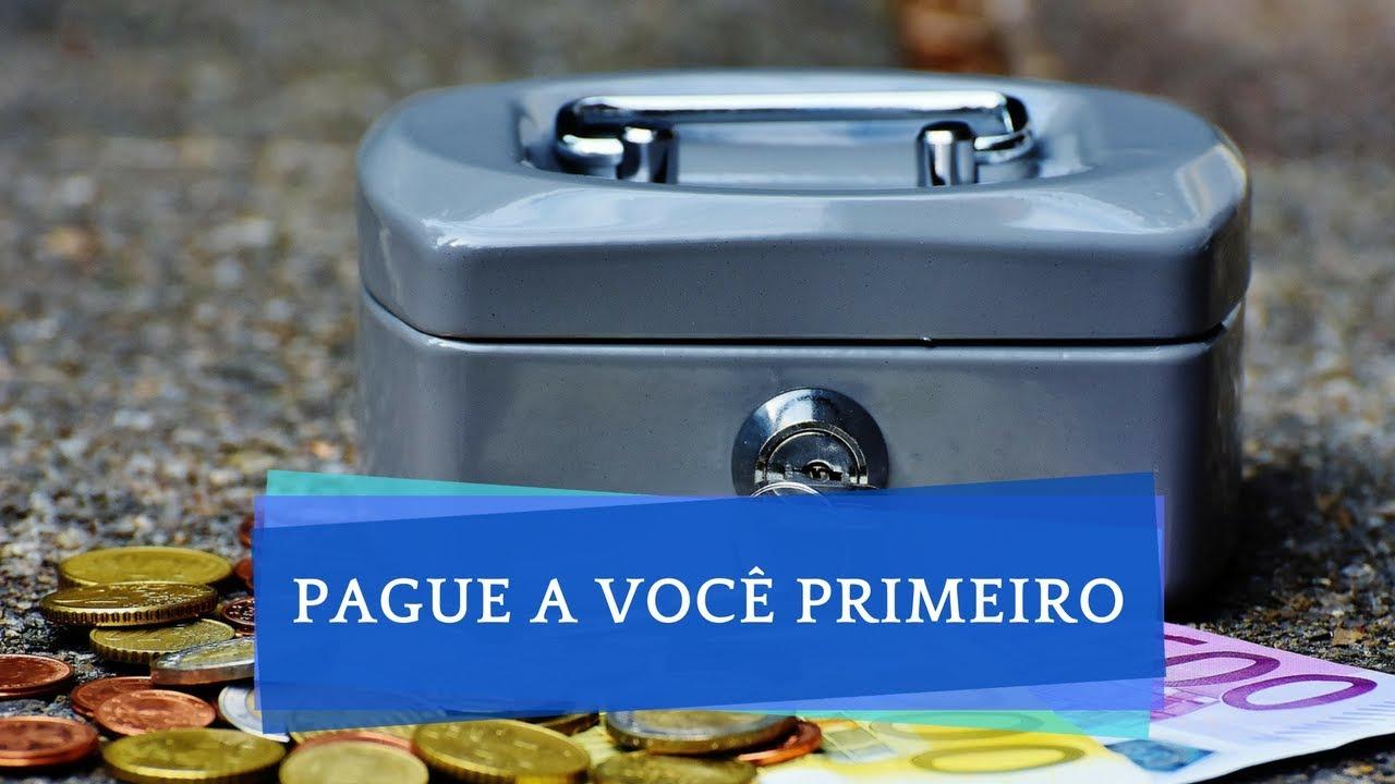 PAGUE A VOCÊ MESMO PRIMEIRO | FORME RESERVA ANTES DE PAGAR SUAS DÍVIDAS | Educação Financeira