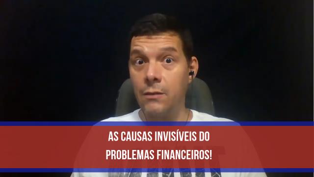 As Causas Invisíveis do Problemas Financeiros - Mentalidade Credora-640