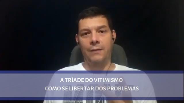 A tríade do vitimismo - Como se libertar dos problemas - Mentalidade Credora-640